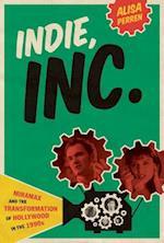 Indie, Inc. (Texas Film & Media Studies Series)