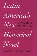 Latin America's New Historical Novel af Seymour Menton