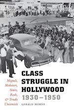 Class Struggle in Hollywood, 1930-1950 af Gerald Horne