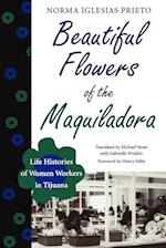 Beautiful Flowers of the Maquiladora (Translations from Latin America Series)