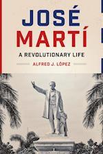 José Martí (Joe R. and Teresa Lozano Long Series in Latin American and Latino Art and cUlture)