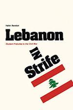Lebanon in Strife af Halim Barakat