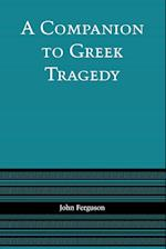 A Companion to Greek Tragedy af John Ferguson