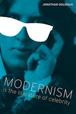 Modernism Is the Literature of Celebrity (Literary Modernism)
