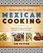 Naturally Healthy Mexican Cooking (Joe R. and Teresa Lozano Long Series in Latin American and Latino Art and cUlture)