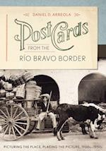 Postcards from the Rio Bravo Border