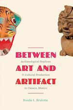 Between Art and Artifact af Ronda L. Brulotte