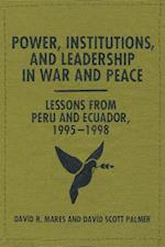 Power, Institutions, and Leadership in War and Peace