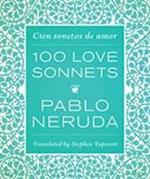 Cien sonetos de amor / 100 Love Sonnets af Pablo Neruda