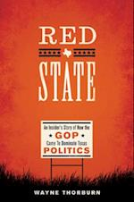 Red State (Jack and Doris Smothers Series in Texas History Life and Culture Hardcover, nr. 42)