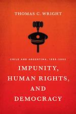 Impunity, Human Rights, and Democracy af Thomas C. Wright