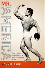 Mr. America (Terry and Jan Todd Series on Physical Culture and Sports)