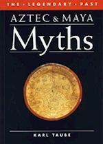 Aztec and Maya Myths (The Legendary Past)