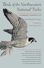 Birds of the Northwestern National Parks (The Corrie Herring Hooks Series, nr. 45)