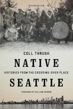 Native Seattle af Coll Thrush