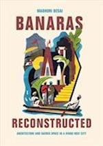 Banaras Reconstructed (Global South Asia)