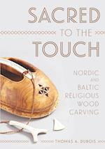 Sacred to the Touch (New Directions in Scandinavian Studies)