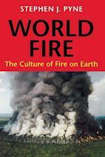 World Fire af Stephen J. Pyne