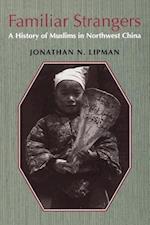 Familiar Strangers (Studies on Ethnic Groups in China)