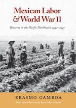 Mexican Labor & World War II (Columbia Classics Paperback)