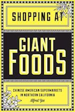 Shopping at Giant Foods (Scott and Laurie Oki Series in Asian American Studies Hardcover)