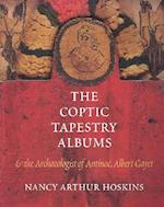 The Coptic Tapestry Albums and the Archaeologist of Antinoe, Albert Gayet