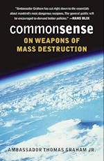 Common Sense on Weapons of Mass Destruction