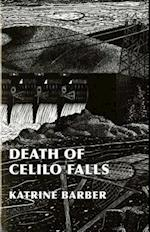 Death of Celilo Falls (Emil and Kathleen Sick Lecture-Book Series in Western History and biography)