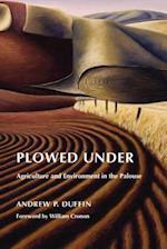 Plowed Under (Weyerhaeuser Environmental Books Hardcover)