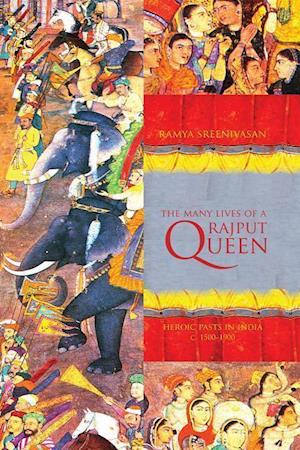 The Many Lives of a Rajput Queen