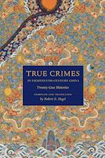 True Crimes in Eighteenth-Century China (ASIAN LAW SERIES)