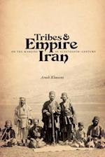 Tribes and Empire on the Margins of Nineteenth-Century Iran af Arash Khazeni