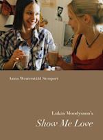 Lukas Moodysson's Show Me Love (Nordic Film Classics)