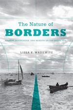 The Nature of Borders (Emil and Kathleen Sick Series in Western History and Biography)
