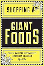 Shopping at Giant Foods (Scott and Laurie Oki Series in Asian American Studies Paperback)