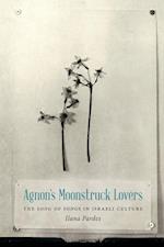 Agnon's Moonstruck Lovers af Ilana Pardes