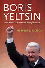 Boris Yeltsin and Russia's Democratic Transformation (Jackson School Publications in International Studies)