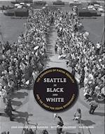 Seattle in Black and White (V Ethel Willis White Books)