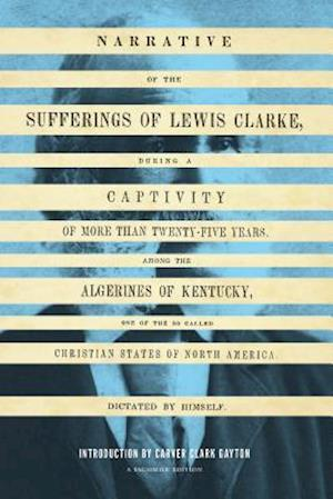 Narrative of the Sufferings of Lewis Clarke