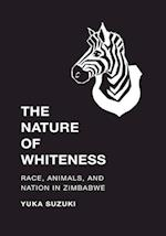 The Nature of Whiteness (Culture, Place, and Nature)