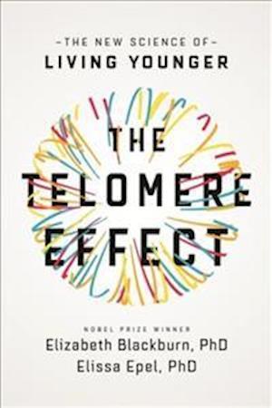 Bog, paperback The Telomere Effect af Dr. Elizabeth Blackburn