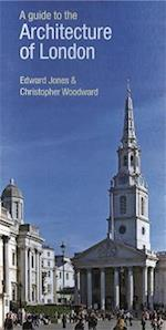 A Guide to the Architecture of London af Edward Jones, Christopher Woodward