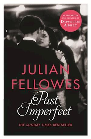 Past Imperfect af Julian Fellowes