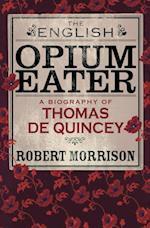 English Opium-Eater af Robert Morrison
