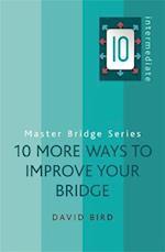 10 More Ways to Improve Your Bridge af David Bird