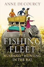 The Fishing Fleet af Anne De Courcy