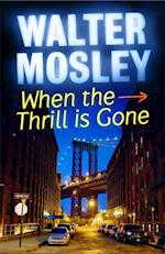 When the Thrill is Gone af Walter Mosley