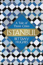 Istanbul af Bettany Hughes