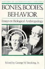Bones, Bodies AMD Behavior (HISTORY OF ANTHROPOLOGY, nr. 5)