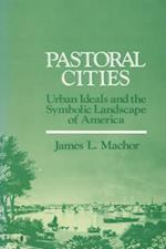 Pastoral Cities (History of American Thought and Culture)